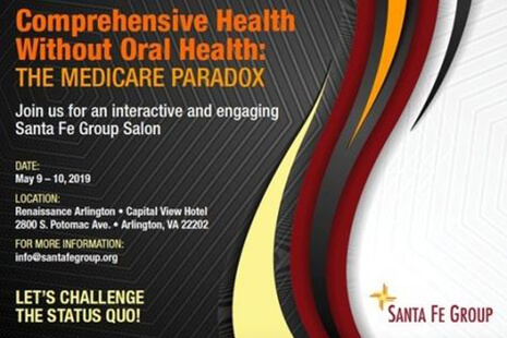 Santa Fe Group May 2019 Salon Advances #TeethinMedicare Movement