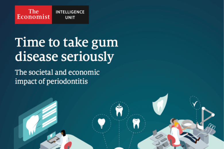 Can the Integration of Dental and General Healthcare Reduce the Prevalence of Periodontitis? EIU Report on the Societal and Economic Burden of Periodontitis