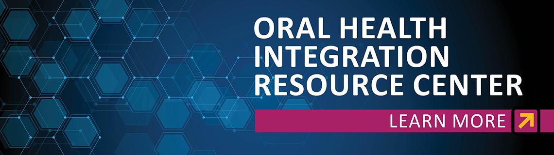 Oral Health Resource Integration Center